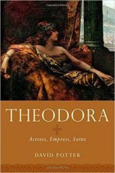 Theodora: Actress, Empress and Saint