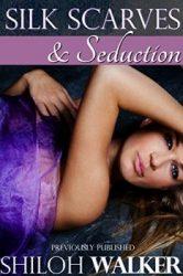 Silk Scarves & Seduction