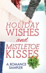 Holiday Wishes and Mistletoe Kisses