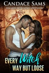 Every Witch Way But Loose by Candace Sams